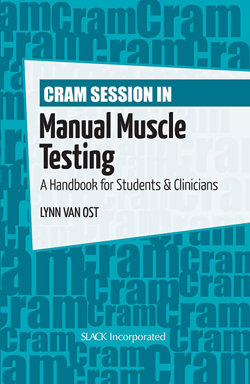 Cram Session in Manual Muscle Testing: A Handbook for Students & Clinicians