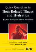 Quick Questions in Heat-Related Illness and Hydration