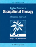 Applied Theories in Occupational Therapy, 2E