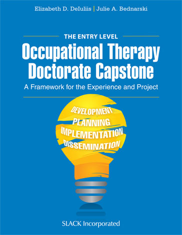 Entry-Level Occupational Therapy Doctorate Capstone: A Framework for the Experience and Project