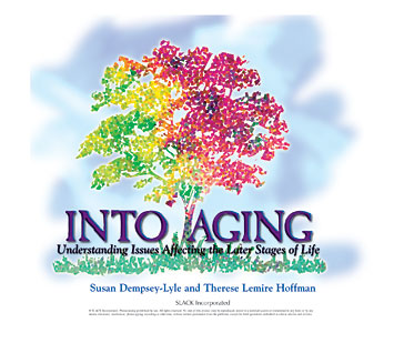 Into Aging: Understanding Issues Affecting the Later Stages of Life, Second Edition
