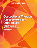Occupational Therapy Assessments for Older Adults: 100 Instruments for Measuring Occupational Performance