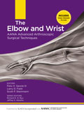 The Elbow and Wrist: AANA Advanced Arthroscopic Surgical Techniques