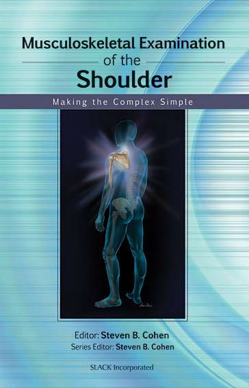Musculoskeletal Examination of the Shoulder: Making the Complex Simple
