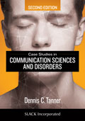 Case Studies in Communication Sciences and Disorders Second Edition