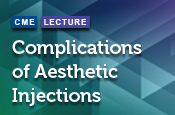 Complications of Aesthetic Injections