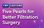 Five Pearls for Better Filtration Surgery