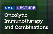 Oncolytic Immunotherapy and Combinations