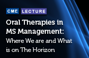 Oral Therapies in MS Management: Where We Are and What Is on the Horizon