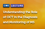 Understanding the Role of OCT in the Diagnosis and Monitoring of MS