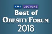 Best of Obesity Forum® 2018