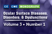 Ocular Surface Diseases, Disorders, and Dysfunctions®: Volume 3, Number 1