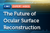 The Future of Ocular Surface Reconstruction