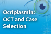 Ocriplasmin: OCT and Case Selection