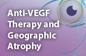 Anti-VEGF Therapy and Geographic Atrophy