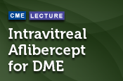 Intravitreal Aflibercept for Diabetic Macular Edema