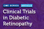 Clinical Trials in Diabetic Retinopathy