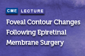 Foveal Contour Changes Following Surgery for Idiopathic Epiretinal Membrane