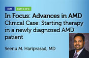 In Focus: Advances in AMD – Clinical Case: Starting therapy in a patient newly diagnosed with wet AMD