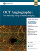 OCT Angiography: The Next 'Big Thing' in Retinal Imaging