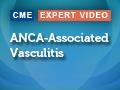 ANCA-associated Vasculitis: Cross-disciplinary Considerations to Optimize Patient Care