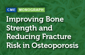 Improving Bone Strength and Reducing Fracture Risk in Osteoporosis