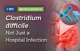 <em>Clostridium difficile</em>: Not Just a Hospital Infection