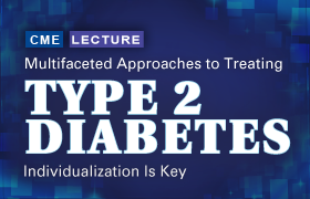 Multifaceted Approaches to Treating Type 2 Diabetes: Individualization is Key