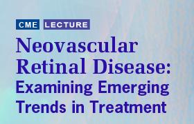 Neovascular Retinal Disease: Examining Emerging Trends in Treatment