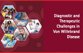 Diagnostic and Therapeutic Challenges in Von Willebrand Disease