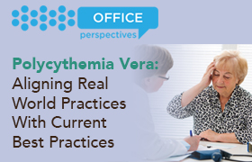 Polycythemia Vera: Aligning Real World Practices With Current Best Practices
