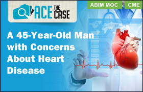 Ace the Case: A 45-Year-Old Man with Concerns About Heart Disease