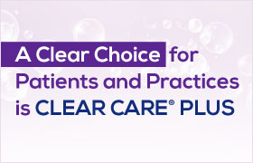 A Clear Choice for Patients and Practices is CLEAR CARE® PLUS