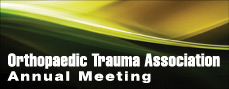 Orthopaedic Trauma Association Annual Meeting