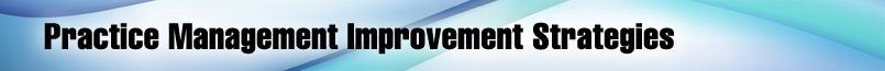 Practice Management Improvement Strategies