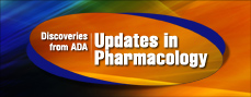 Discoveries from ADA: Updates in Pharmacology