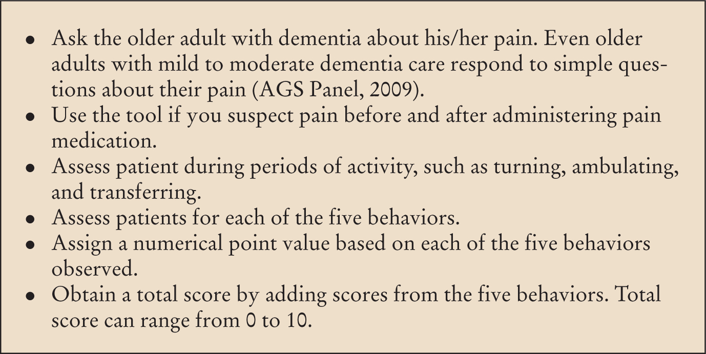 How to use the Pain Assessment in Advanced Dementia (PAINAD) scale.Adapted from Warden, V., Hurley, A.C., & Volicer, L. (2003). Development and psychometric evaluation of the Pain Assessment in Advanced Dementia (PAINAD) scale. Journal of the American Medical Directors Association, 4, 9–15.