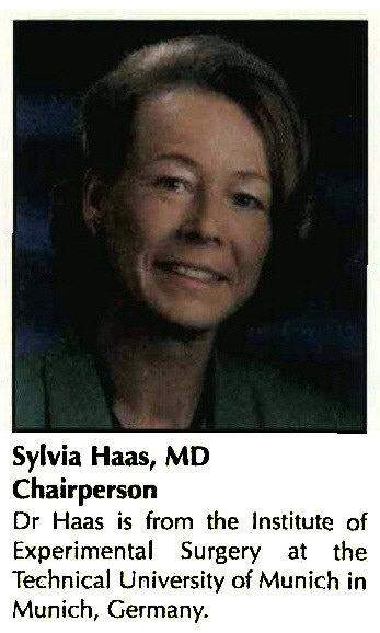 Sylvia Haas, MDChairpersonDr Haas is from the Institute Experimental Surgery at Technical University of Munich in Munich, Germany.