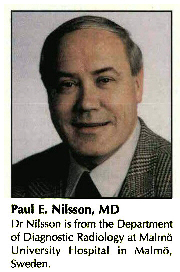Paul E. Nilsson, MDDr Nilsson is from the Department of Diagnostic Radiology at Malmö University Hospital in Malrno, Sweden.