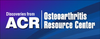 Discoveries from ACR: Osteoarthritis
