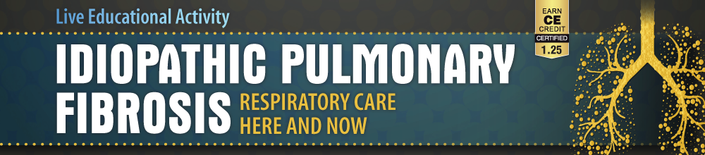 Idiopathic Pulmonary Fibrosis: Respiratory Care Here and Now